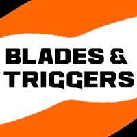 Blades & Triggers